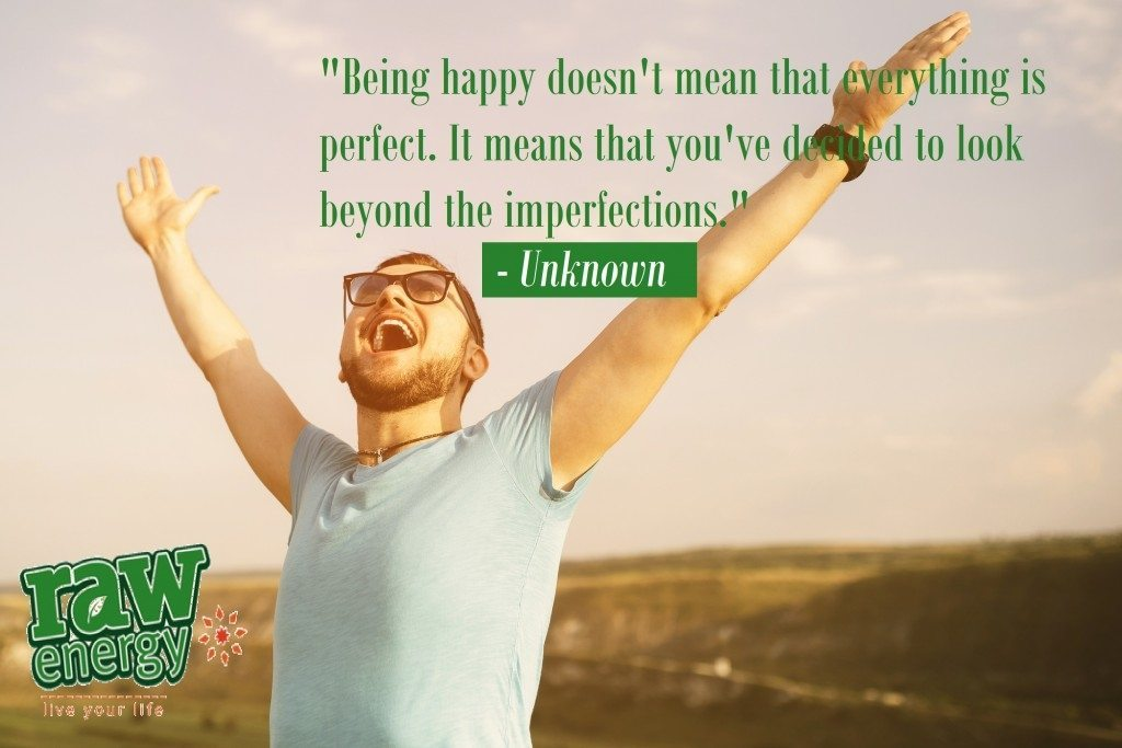 14. Being happy doesn't mean everything is perfect