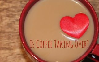 Is-Coffee-Taking-Over