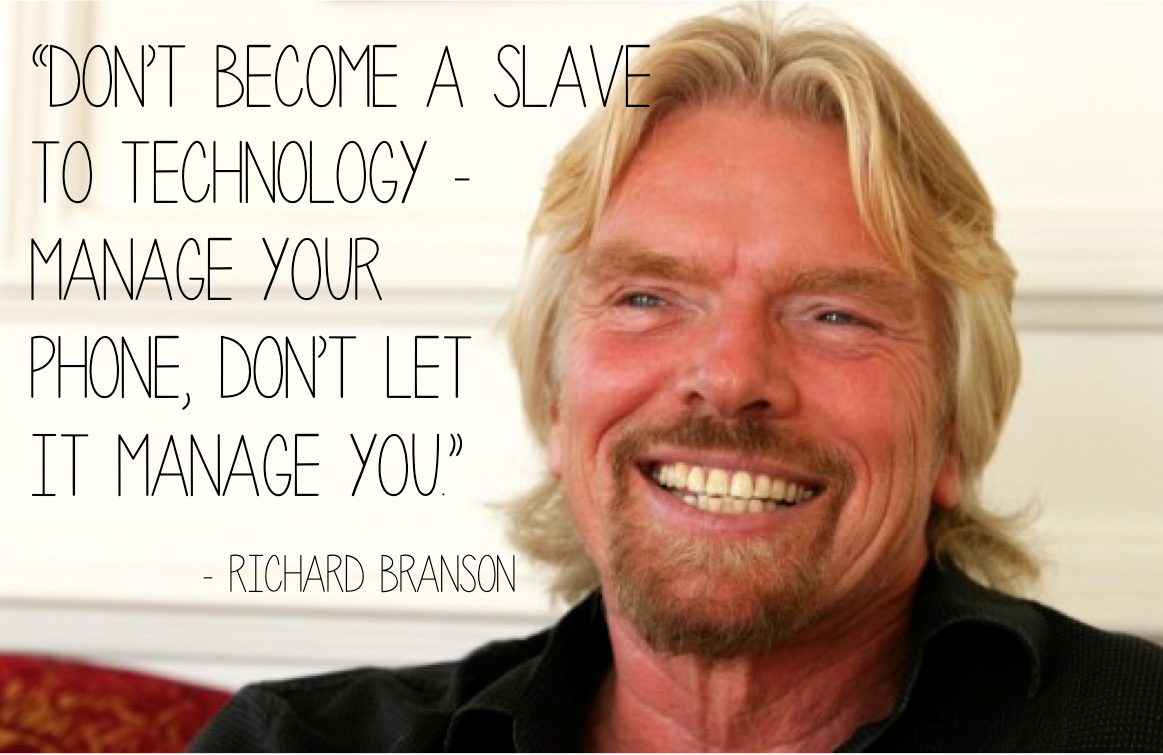 Richard Branson 'Don't be a slave to technolgy'