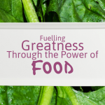 Fuelling Greatness Through the Power of Food