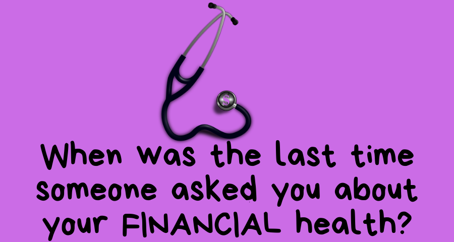 When was the last time someone asked about your FINANCIAL health_ (3)