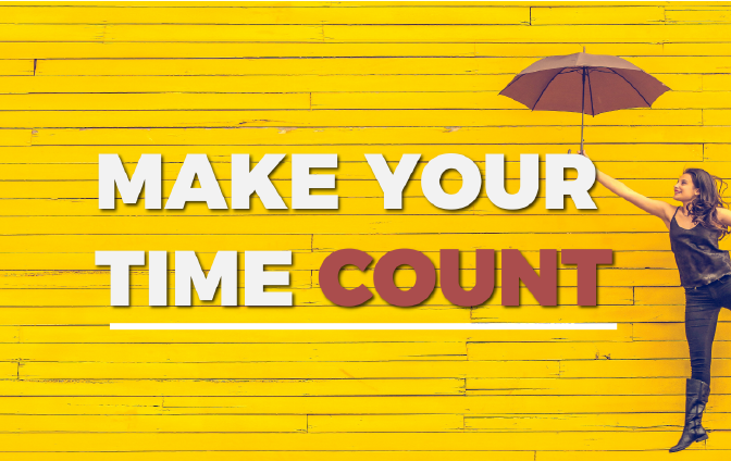 Make Your Time Count