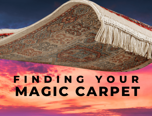 Finding Your Magic Carpet